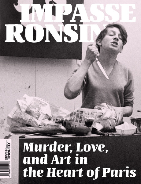 Museum Tinguely Impasse Ronsin - English Edition Murder, Love, and Art in the Heart of Paris