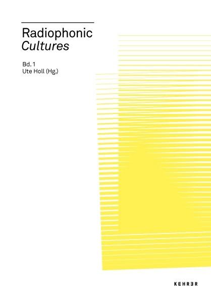 Radiophonics Volume 1 Radiophonic Cultures