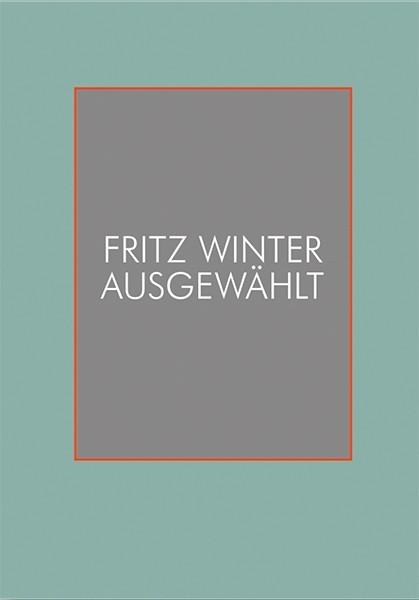 Fritz Winter Ausgewählt Kernbestand Fritz-Winter-Stiftung