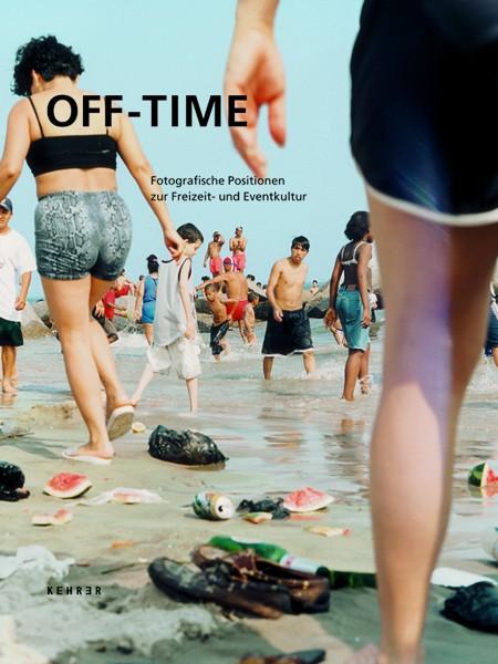 3761f72a35d0 OFF-TIME Fotografische Positionen zur Freizeit und Eventkultur